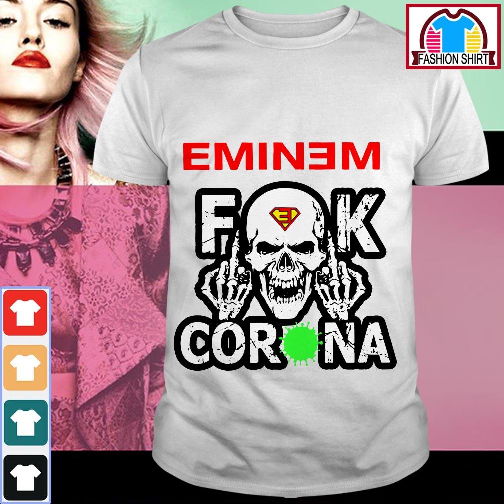 Eminem fuck Corona shirt