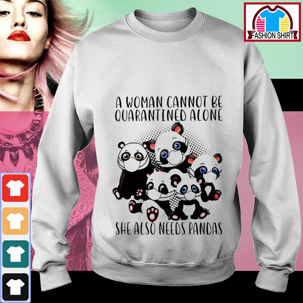 Official A woman cannot be quarantined alone she also need pandas shirt by tshirtat store Sweater