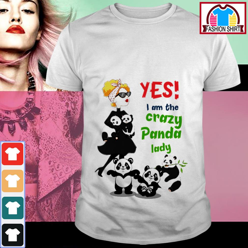 Official Yes I am the crazy panda lady shirt by tshirtat store Shirt