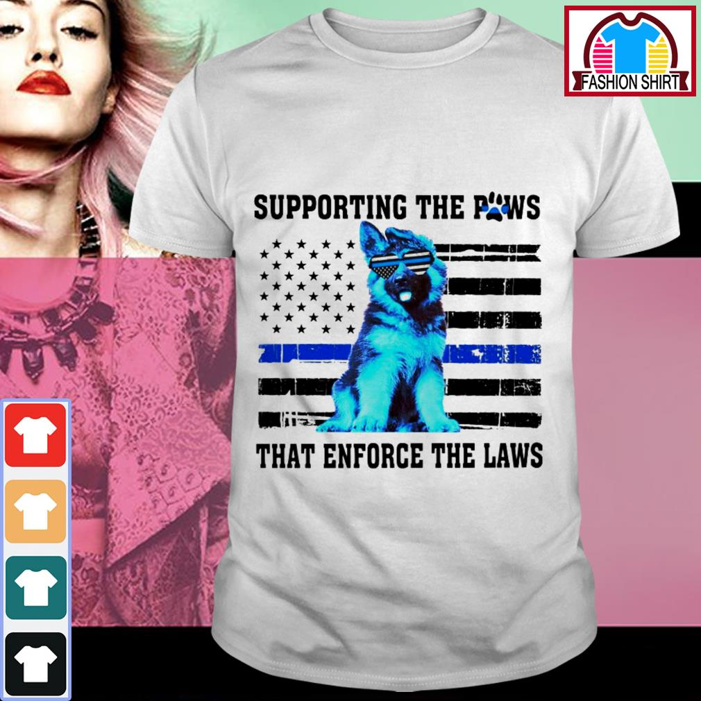 German Shepherd supporting the paws that enforce the laws shirt by tshirtat store Shirt