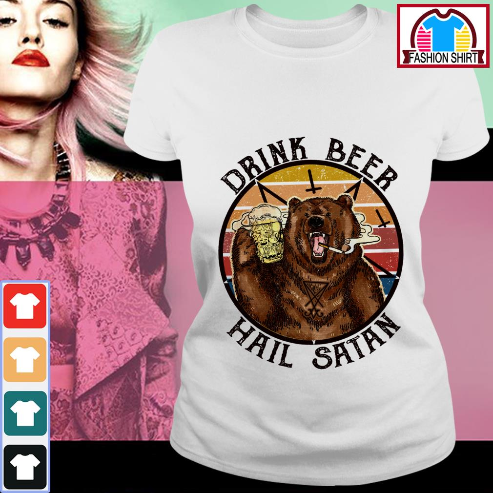 Official Bear drink beer hail Satan vintage shirt by tshirtat store Ladies Tee