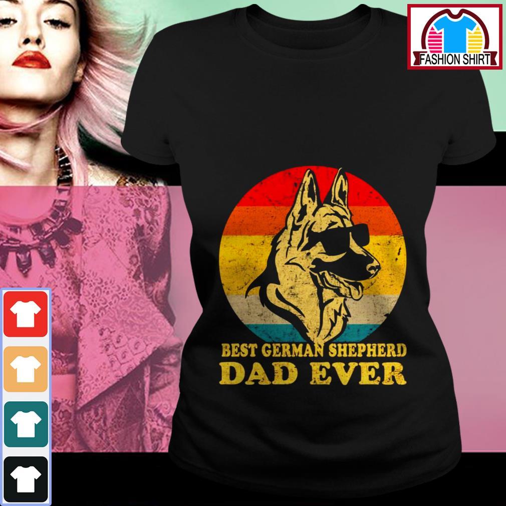 Official Best German Shepherd Dad ever shirt by tshirtat store Ladies Tee