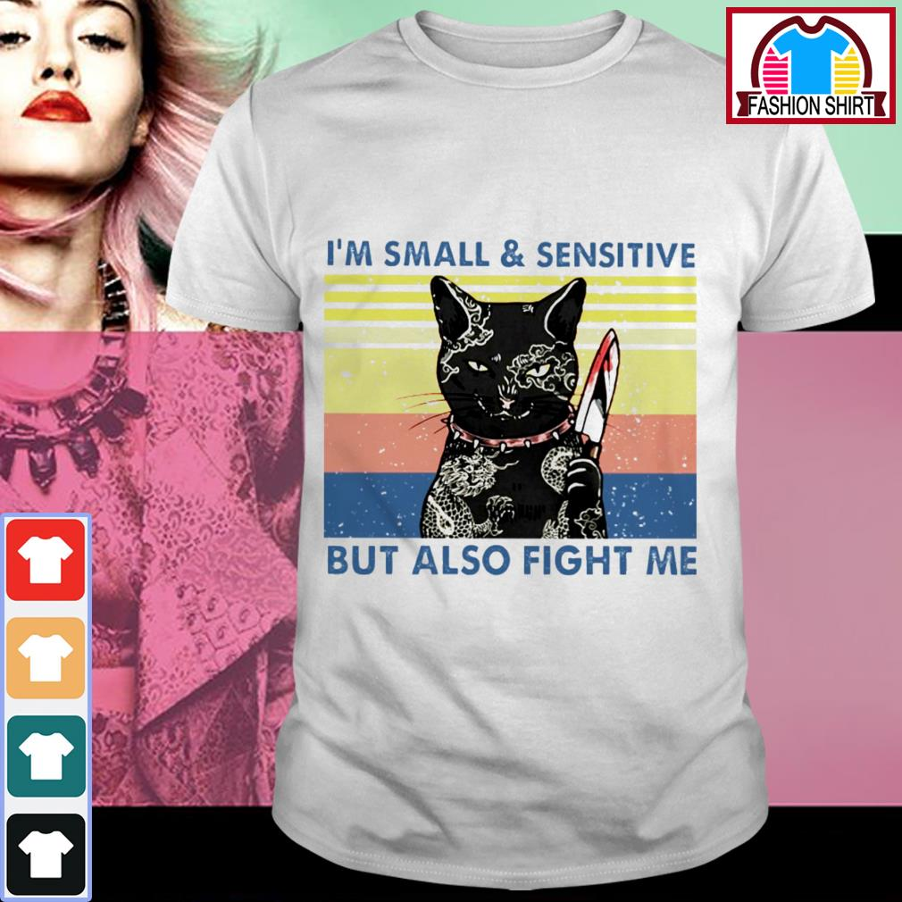 Official Black cat Yakuza I'm small and sensitive but also fight me shirt by tshirtat store Shirt