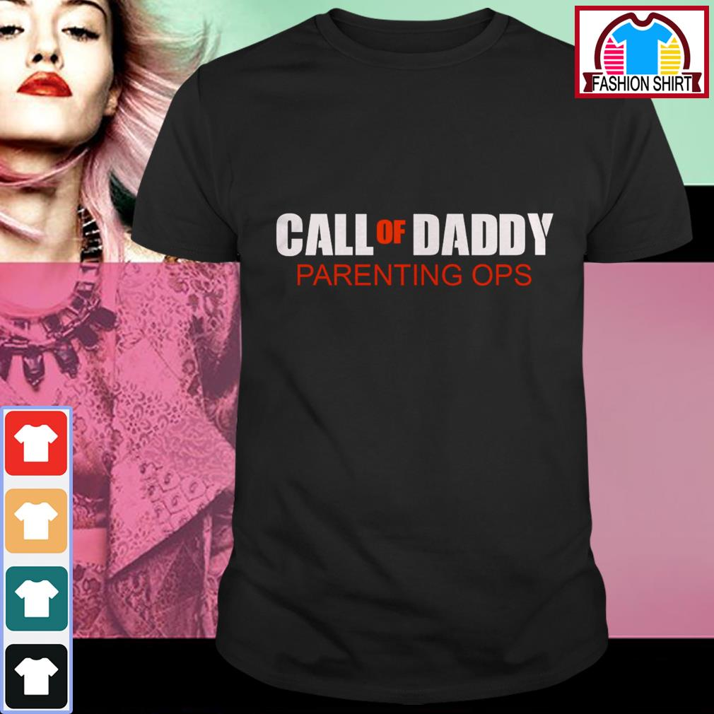 Official Call of daddy parenting ops shirt by tshirtat store Shirt