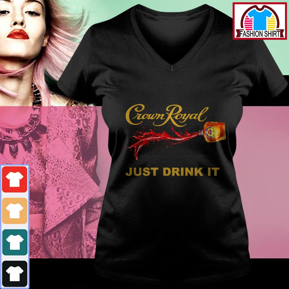 Official Crown Royal just drink it shirt by tshirtat store V-neck T-shirt