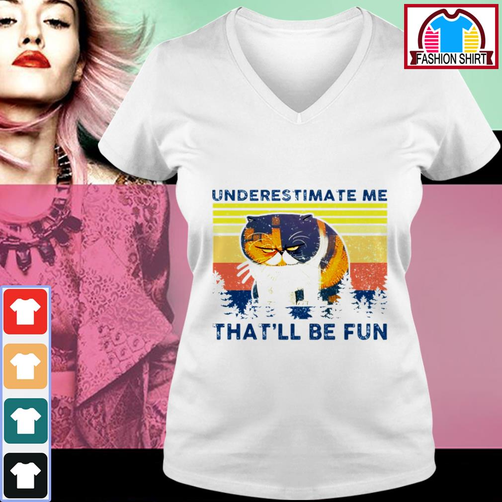 Official Grumpy cat underestimate me that'll be fun vintage shirt by tshirtat store V-neck T-shirt