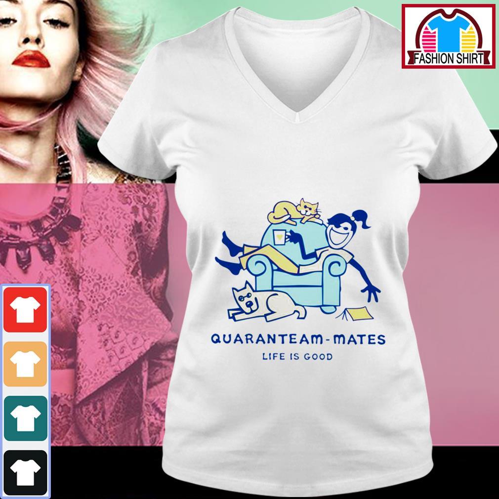 Official Life is good quaranteam mate shirt by tshirtat store V-neck T-shirt