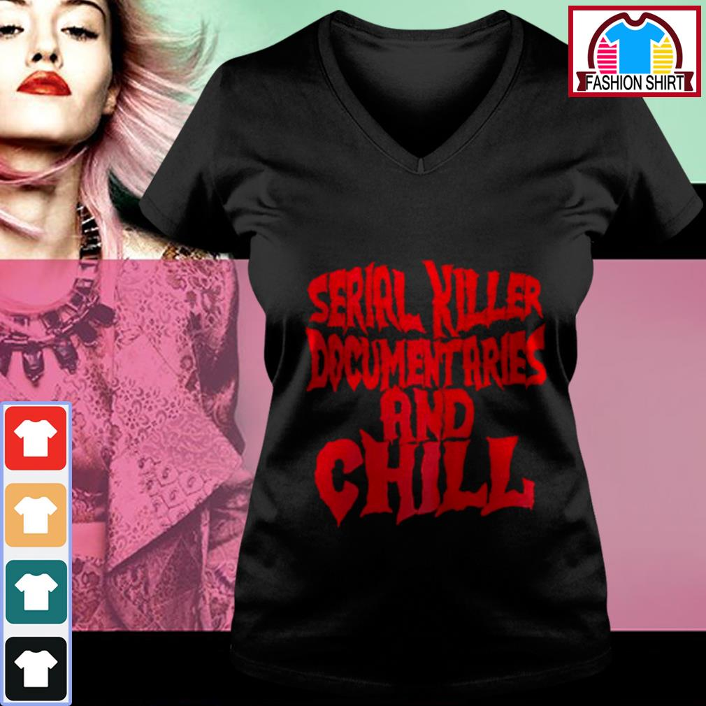 Official Serial killer documentaries and chill shirt by tshirtat store V-neck T-shirt