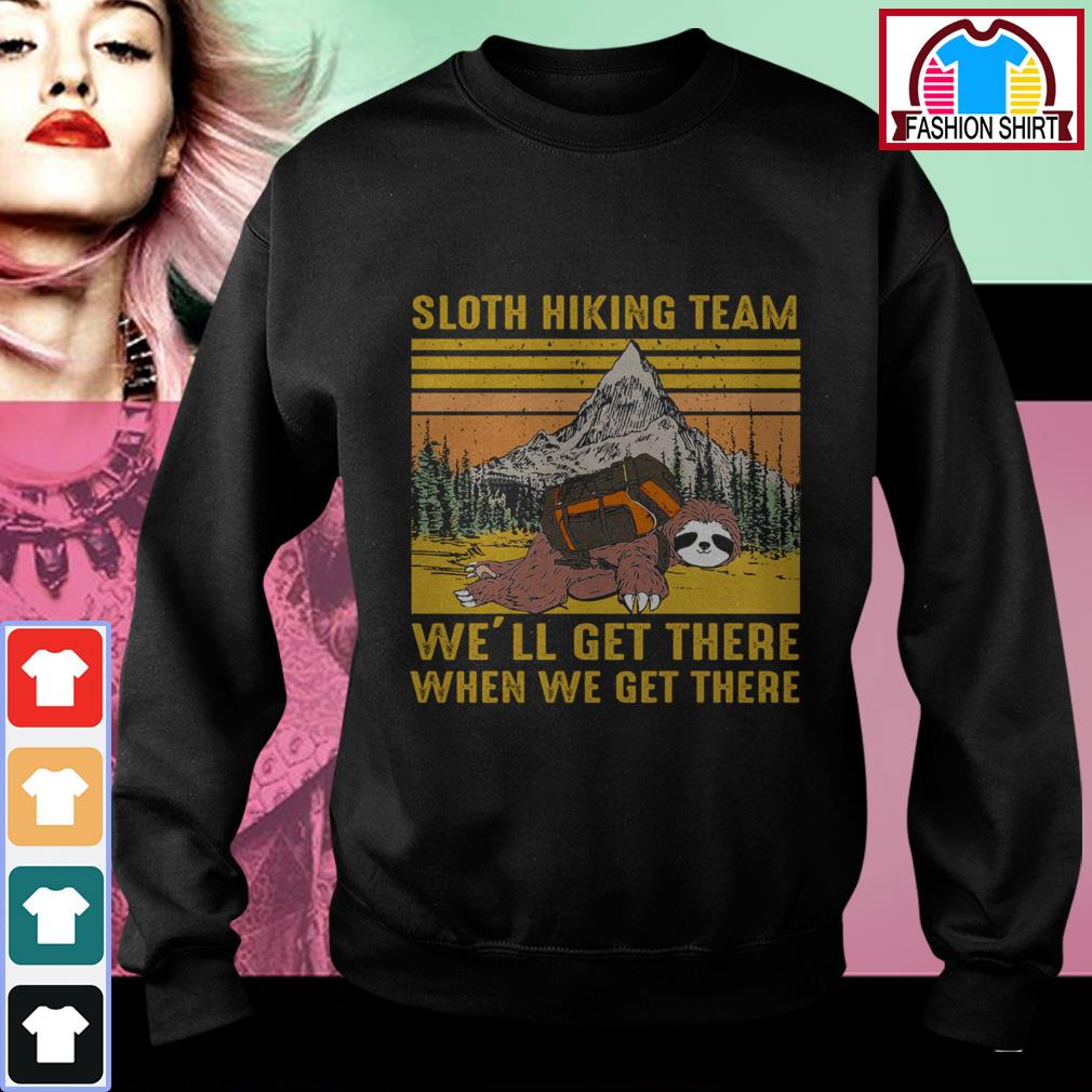 Official Sloth hiking team we'll get there when we get there vintage shirt by tshirtat store Sweater