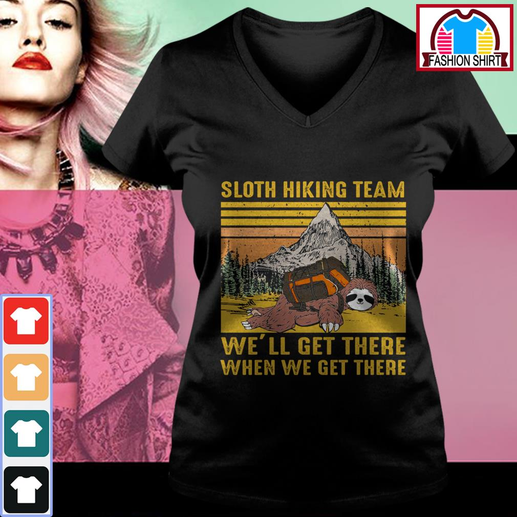 Official Sloth hiking team we'll get there when we get there vintage shirt by tshirtat store V-neck T-shirt