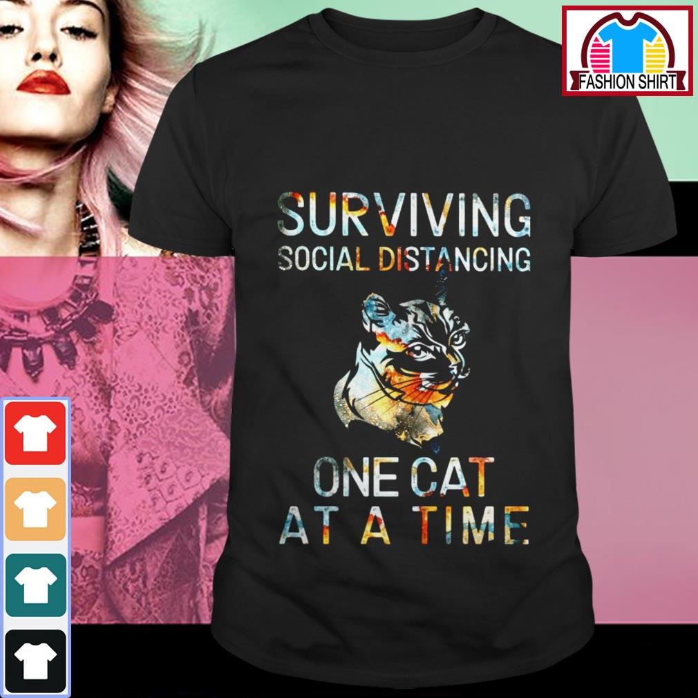 Official Surviving social distancing one cat at a time shirt by tshirtat store Shirt