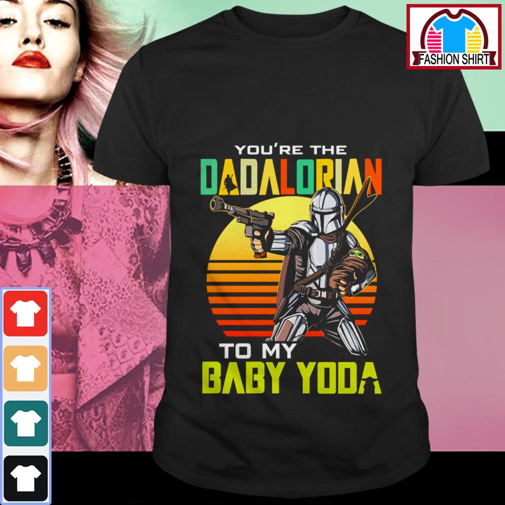 Official You're the dadalorian to my baby Yoda shirt by tshirtat store Shirt