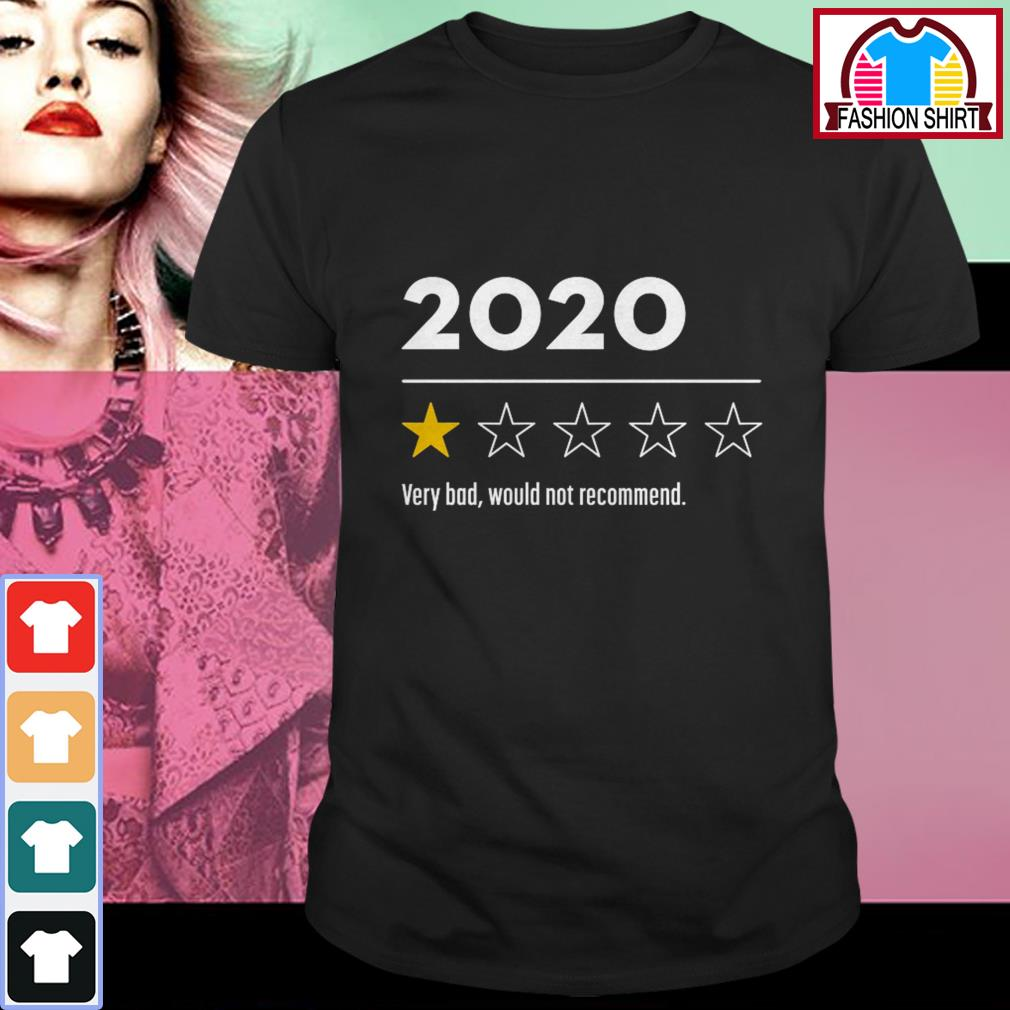 Official 2020 very bad would not recommend shirt by tshirtat store Shirt