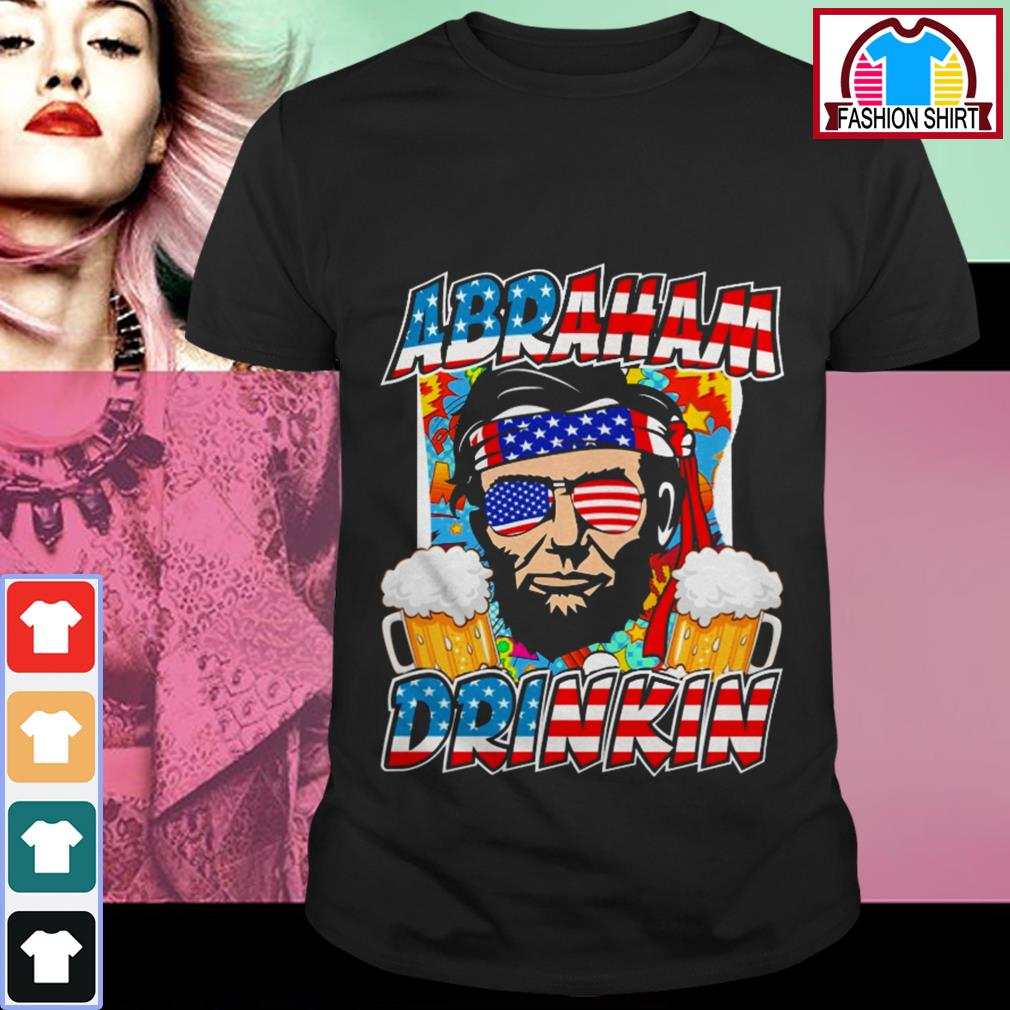 Official 4th of July Abraham drinkin shirt by tshirtat store Shirt