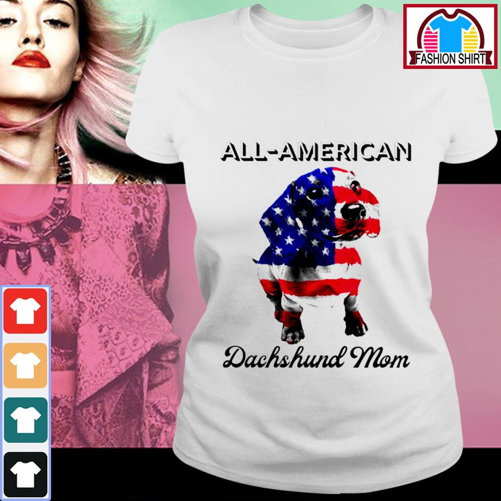 Official All-American Dachshund mom 4th of July shirt by tshirtat store Ladies Tee