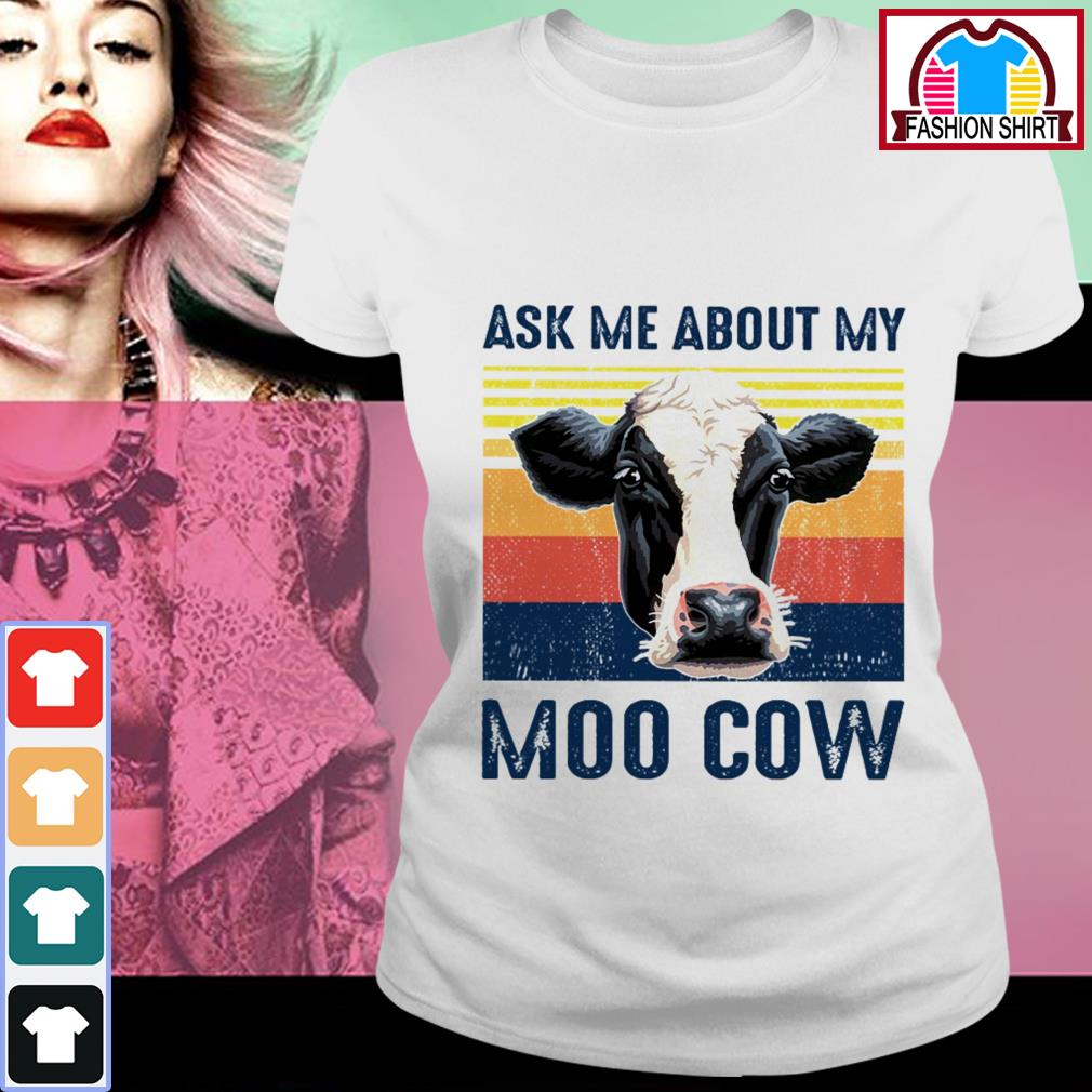 Official Ask me about my moo cow vintage shirt by tshirtat store Ladies Tee