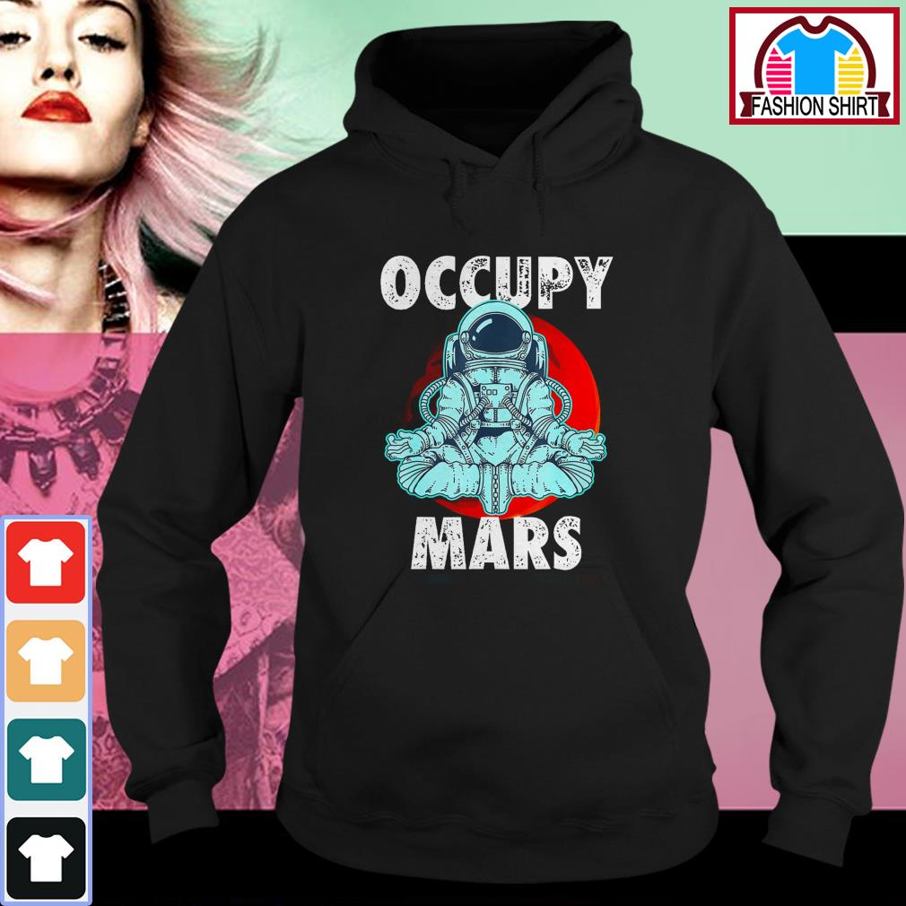 Official Astronaut Occupy Mars shirt by tshirtat store Hoodie