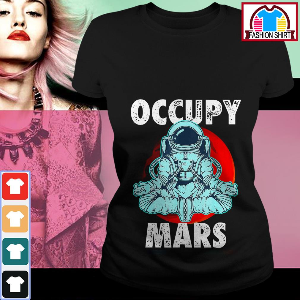 Official Astronaut Occupy Mars shirt by tshirtat store Ladies Tee