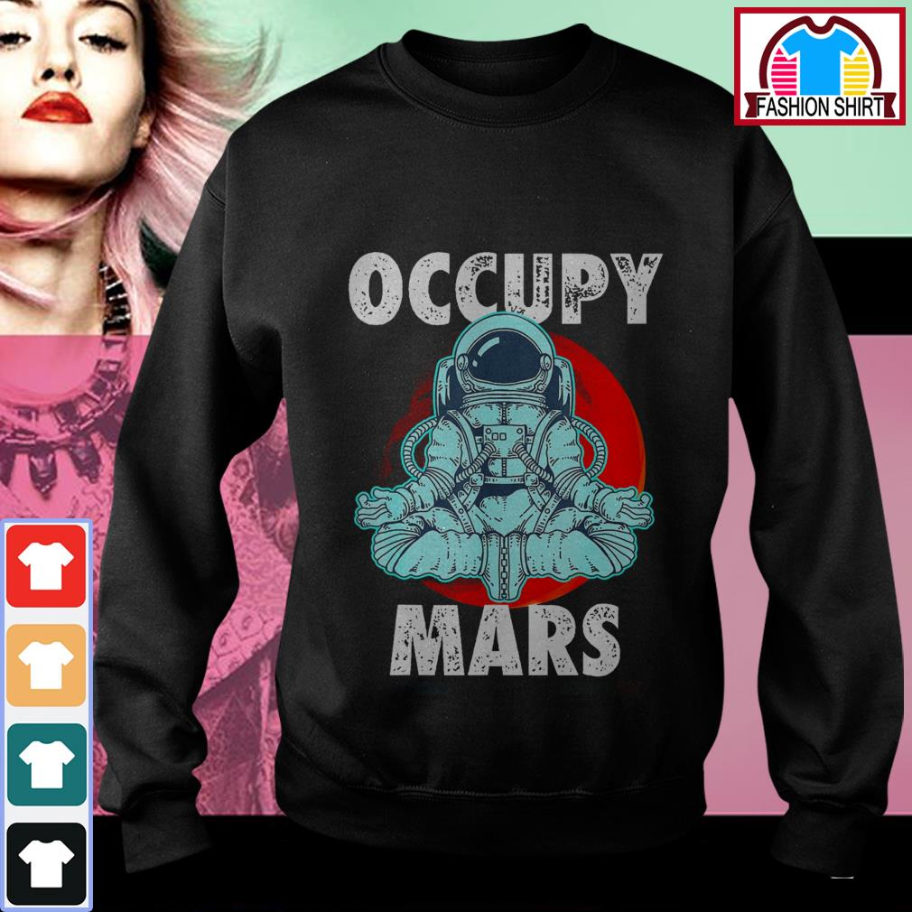 Official Astronaut Occupy Mars shirt by tshirtat store Sweater