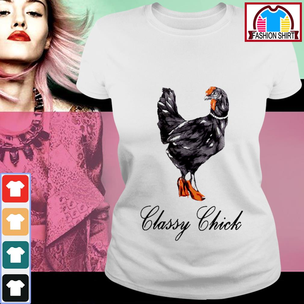 Official Classy chick shirt by tshirtat store Ladies Tee