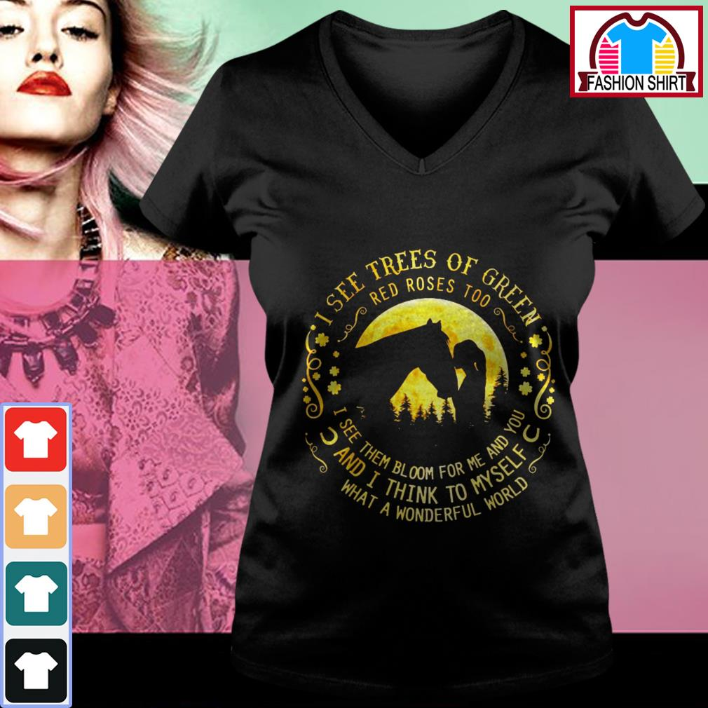 Official Horse I see trees of green red roses too I see them bloom for me and you shirt by tshirtat store V-neck T-shirt