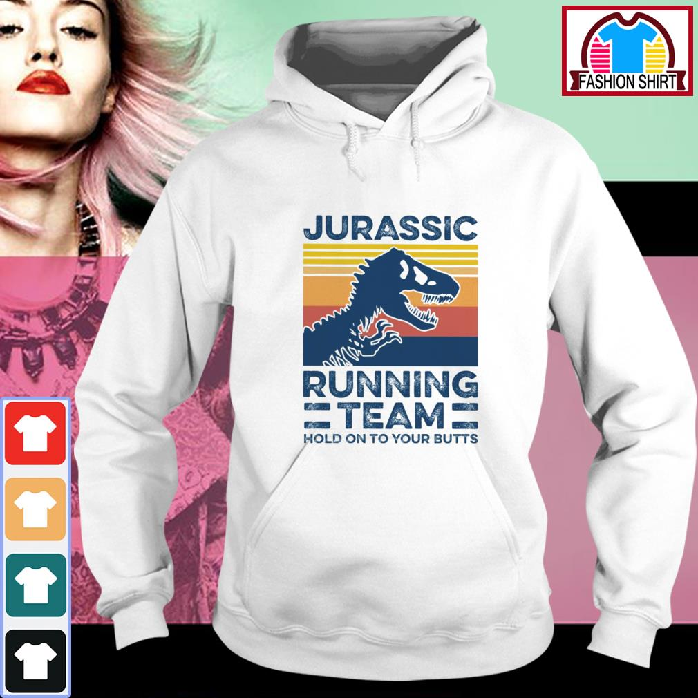 Official Jurassic running team hold on to your butts vintage shirt by tshirtat store Hoodie