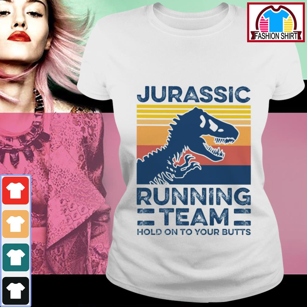 Official Jurassic running team hold on to your butts vintage shirt by tshirtat store Ladies Tee