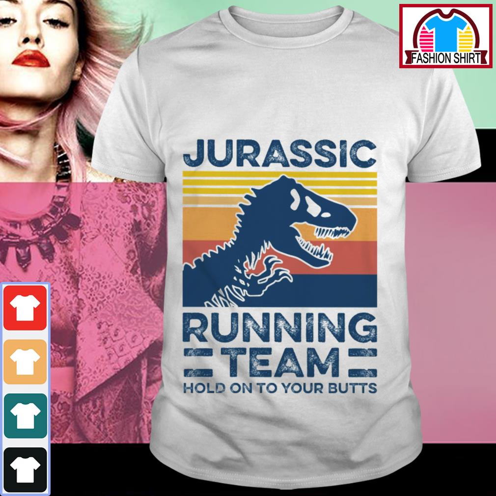 Official Jurassic running team hold on to your butts vintage shirt by tshirtat store Shirt