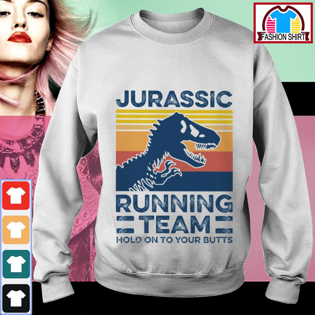 Official Jurassic running team hold on to your butts vintage shirt by tshirtat store Sweater