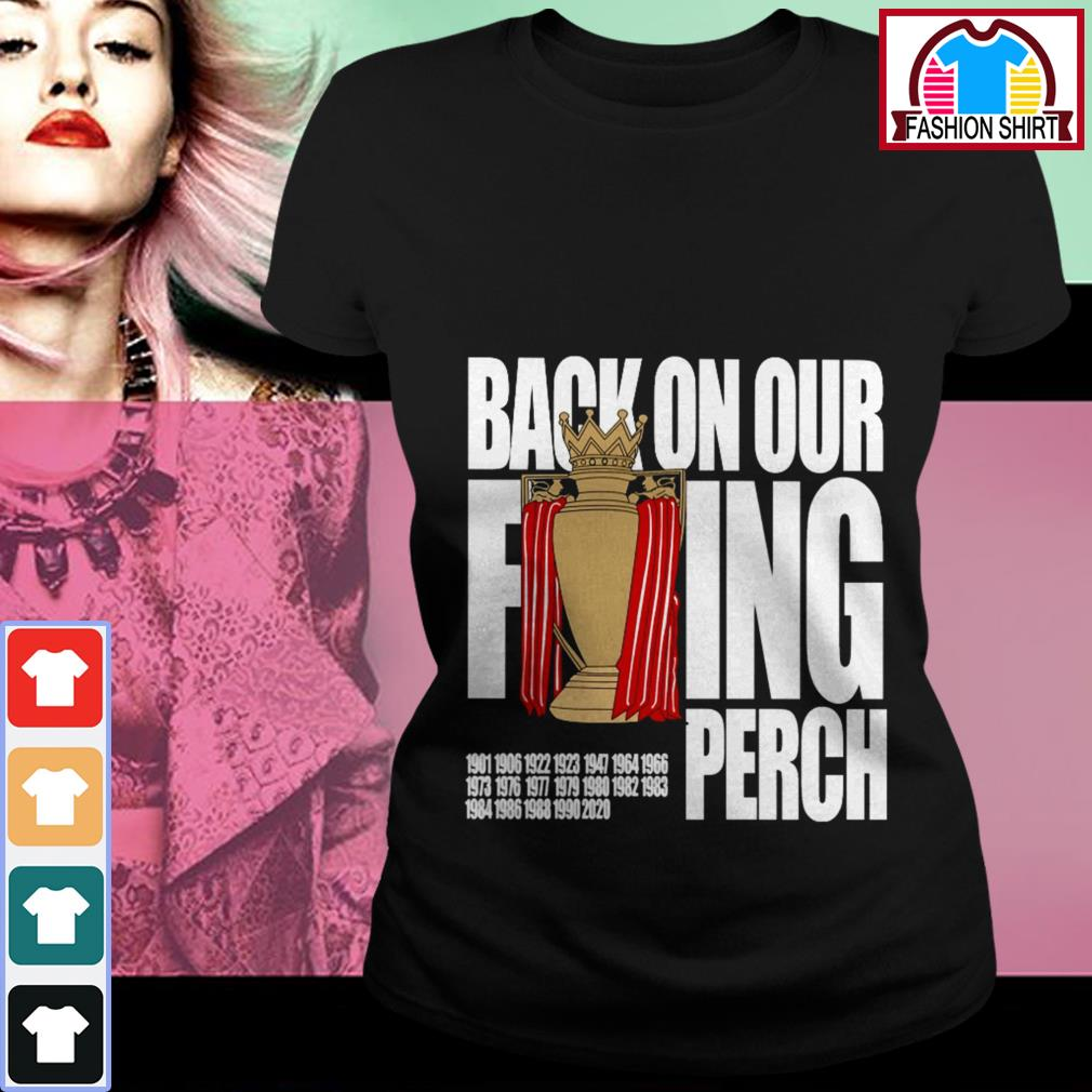 Official Liverpool back on our fucking perch shirt by tshirtat store Ladies Tee