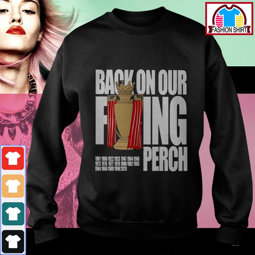 Official Liverpool back on our fucking perch shirt by tshirtat store Sweater