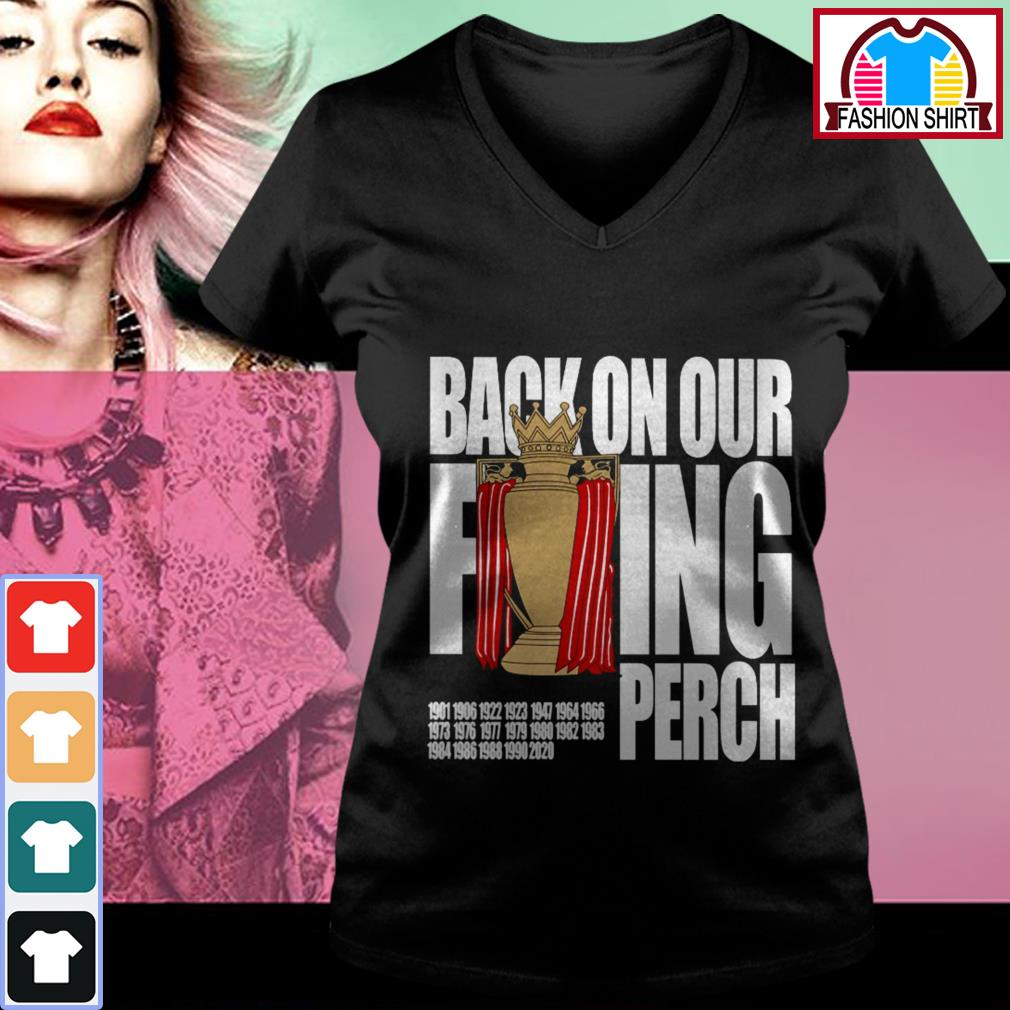 Official Liverpool back on our fucking perch shirt by tshirtat store V-neck T-shirt