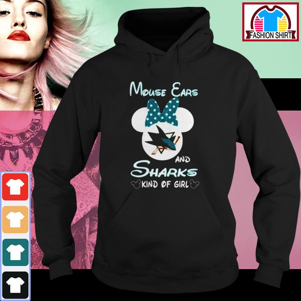 Official Mouse ears and sharks kind of girl shirt by tshirtat store Hoodie