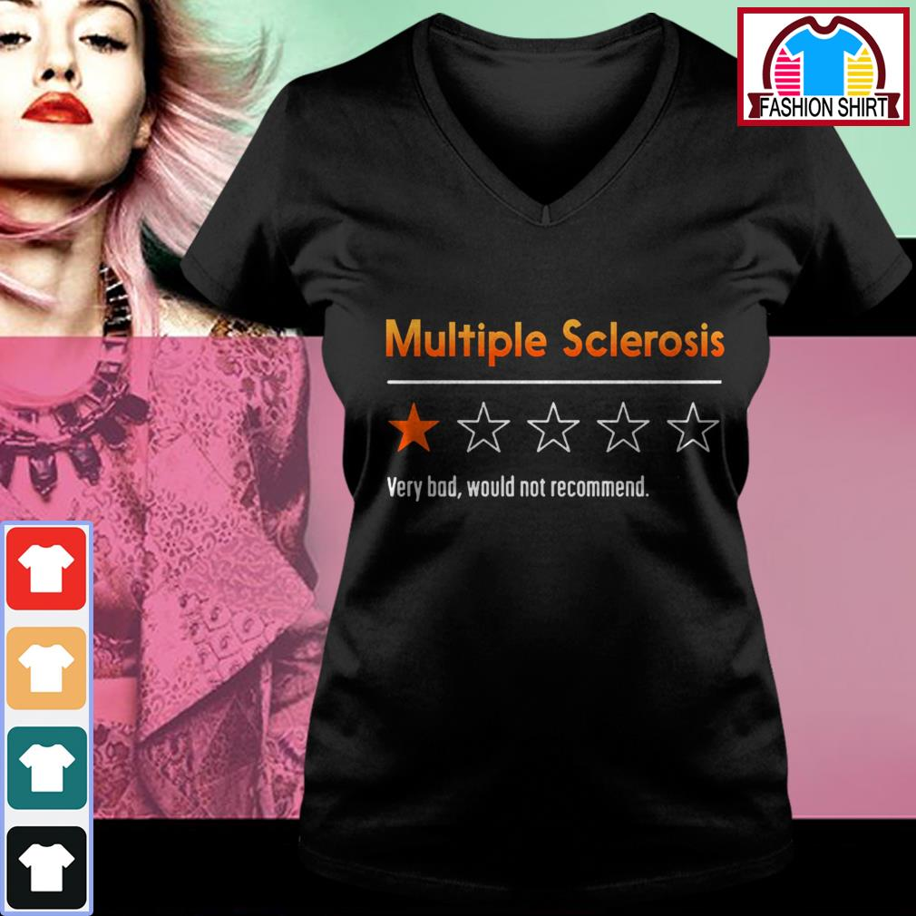 Official Multiple sclerosis very bad would not recommend shirt by tshirtat store V-neck T-shirt