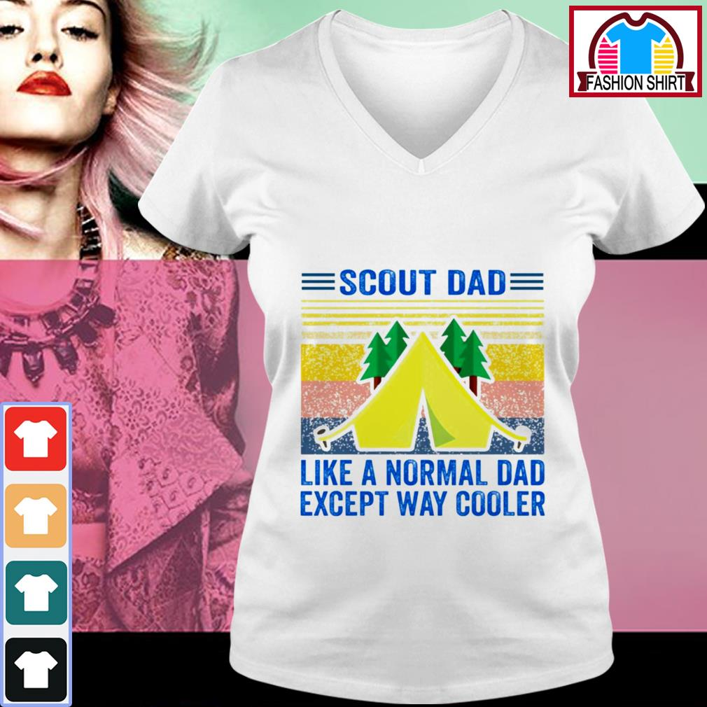 Official Scout dad like a normal dad except way cooler vintage shirt by tshirtat store V-neck T-shirt