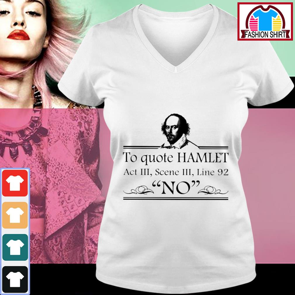 Official To quote Hamlet act 3 scene 3 line 92 no shirt by tshirtat store V-neck T-shirt