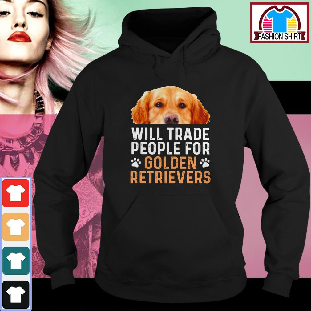 Official Will trade people for Golden Retrievers shirt by tshirtat store Hoodie