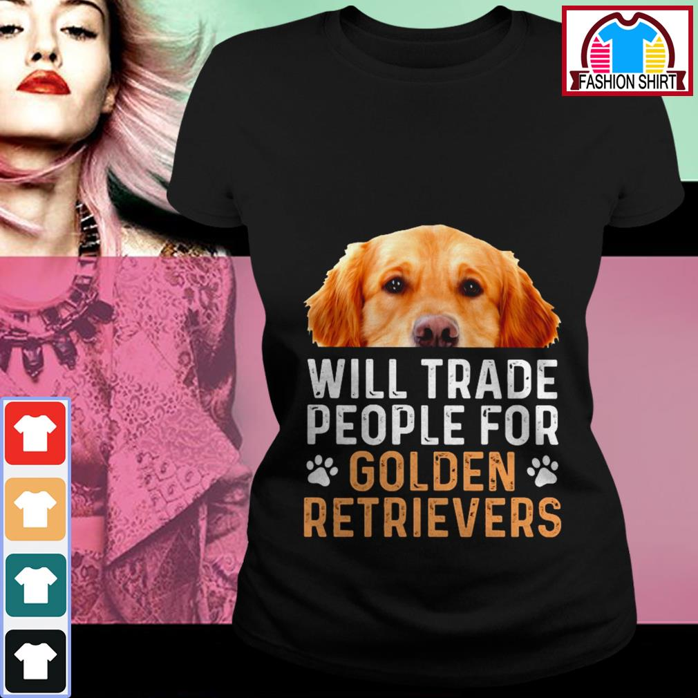 Official Will trade people for Golden Retrievers shirt by tshirtat store Ladies Tee