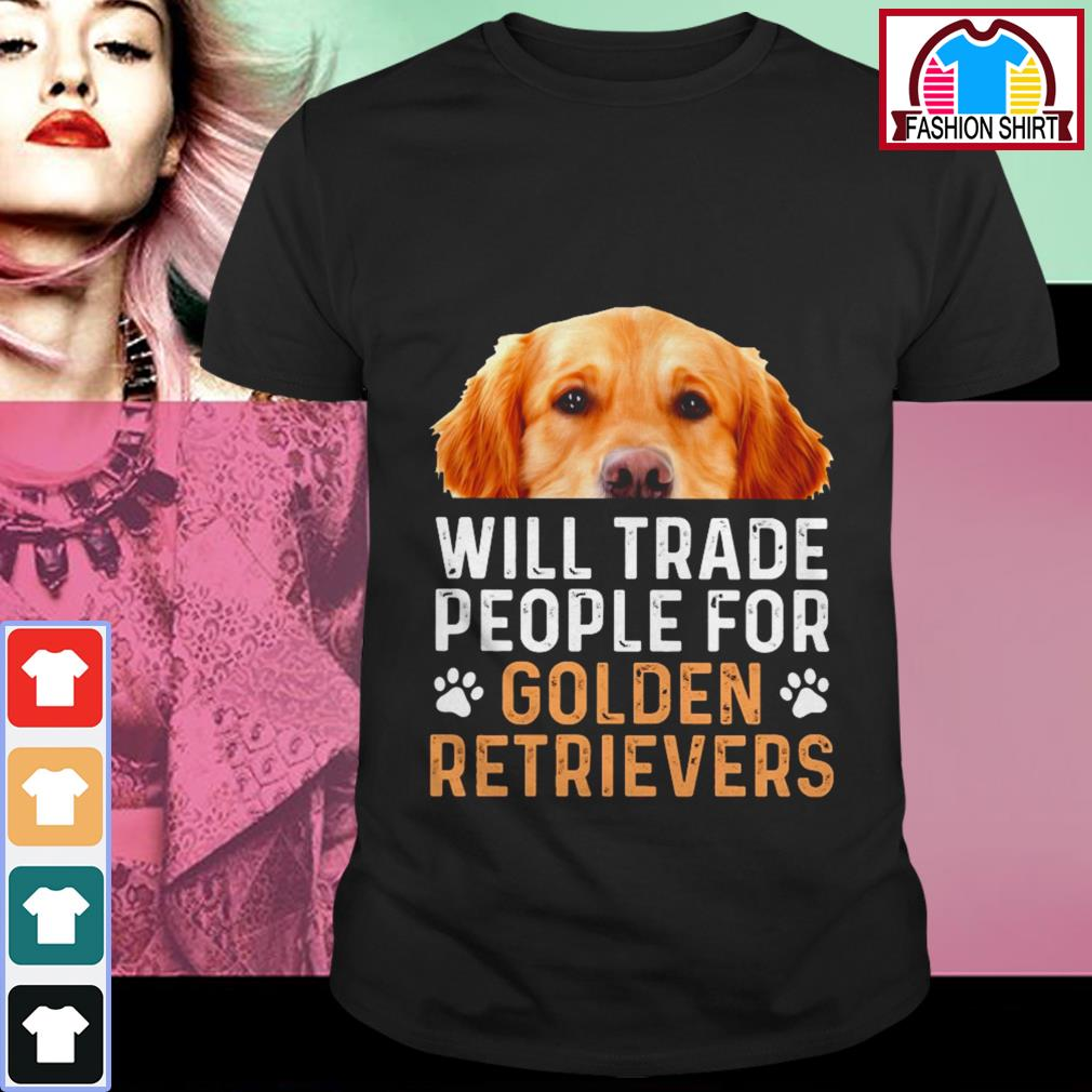 Official Will trade people for Golden Retrievers shirt by tshirtat store Shirt