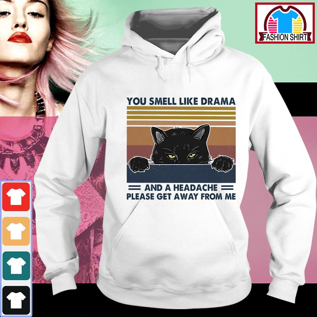 Black cat you smell like drama and a headache please get away from me vintage s hoodie