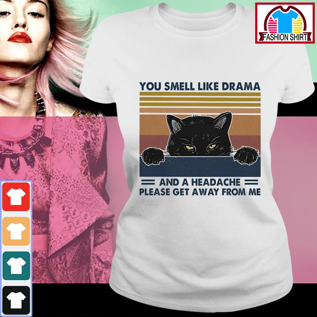Black cat you smell like drama and a headache please get away from me vintage s ladies-tee