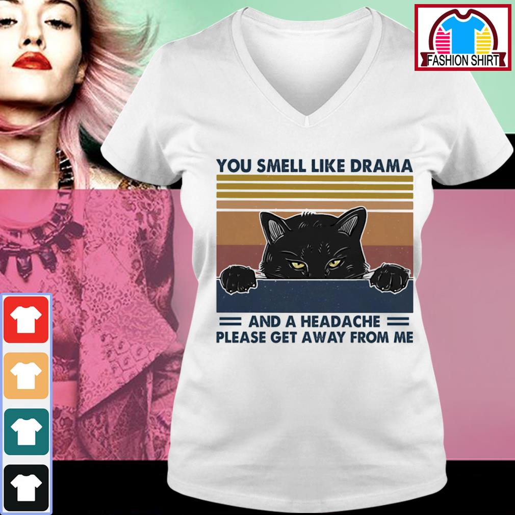 Black cat you smell like drama and a headache please get away from me vintage s v-neck-t-shirt