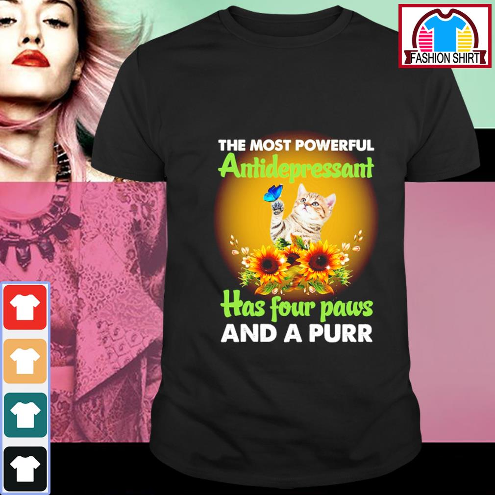 Cat and sunflower the most powerful antidepressant has four paws and a purr shirt