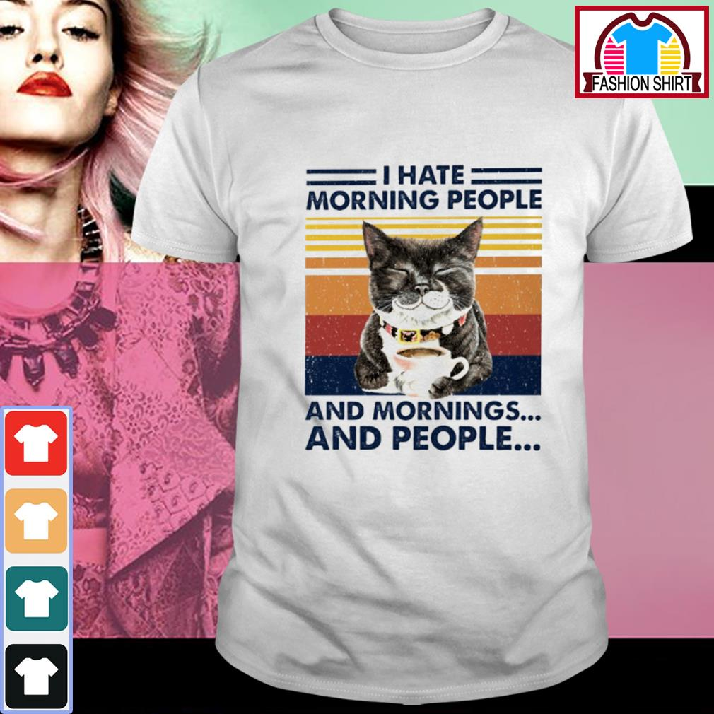 Cat coffee I hate morning people and mornings and people vintage shirt