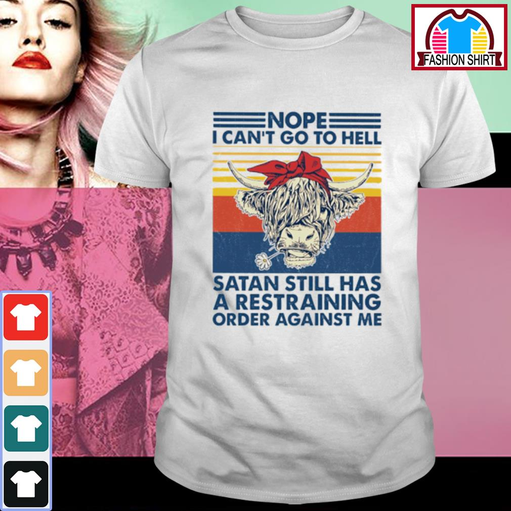 Cow nope I can't go to hell Satan still has a restraining order against me vintage shirt