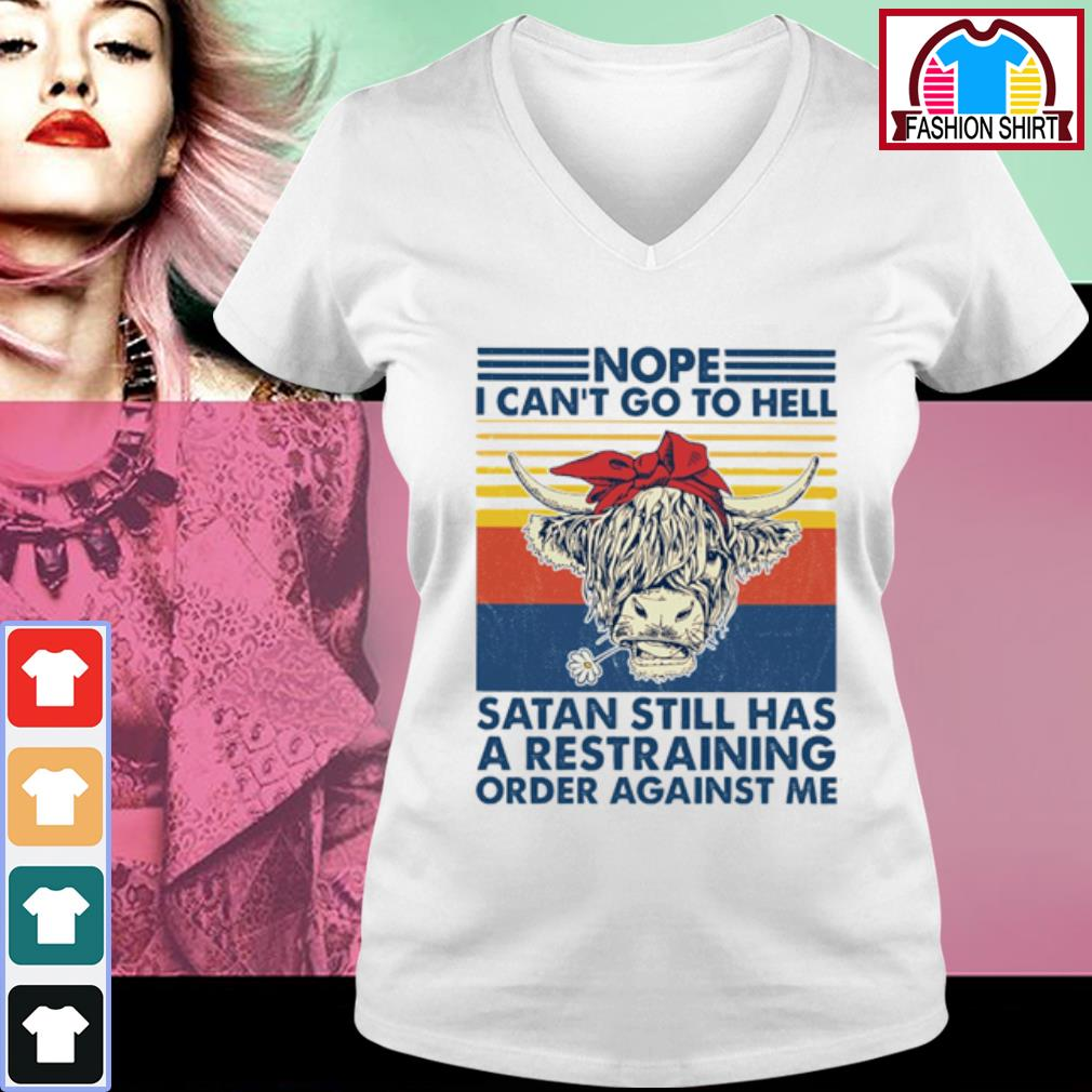 Cow nope I can't go to hell Satan still has a restraining order against me vintage s v-neck-t-shirt