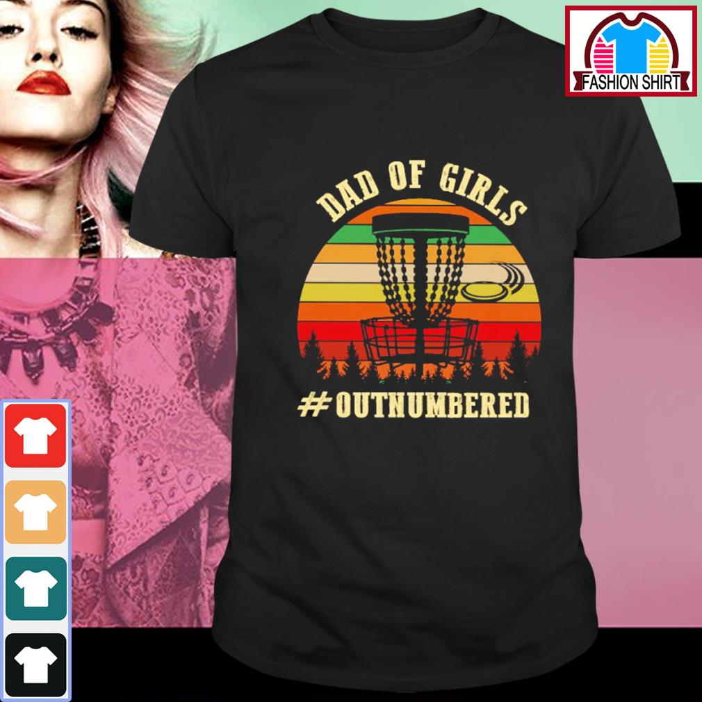 Disc Golf Dad of girls outnumbered vintage shirt