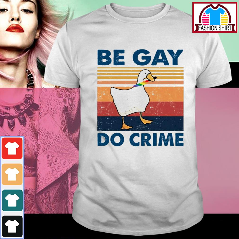 Duck be gay do crime vintage shirt