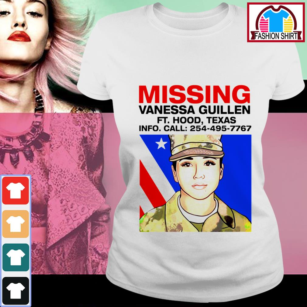 Official Missing Vanessa Guillen Fort Hood Texas shirt by tshirtat store Ladies Tee