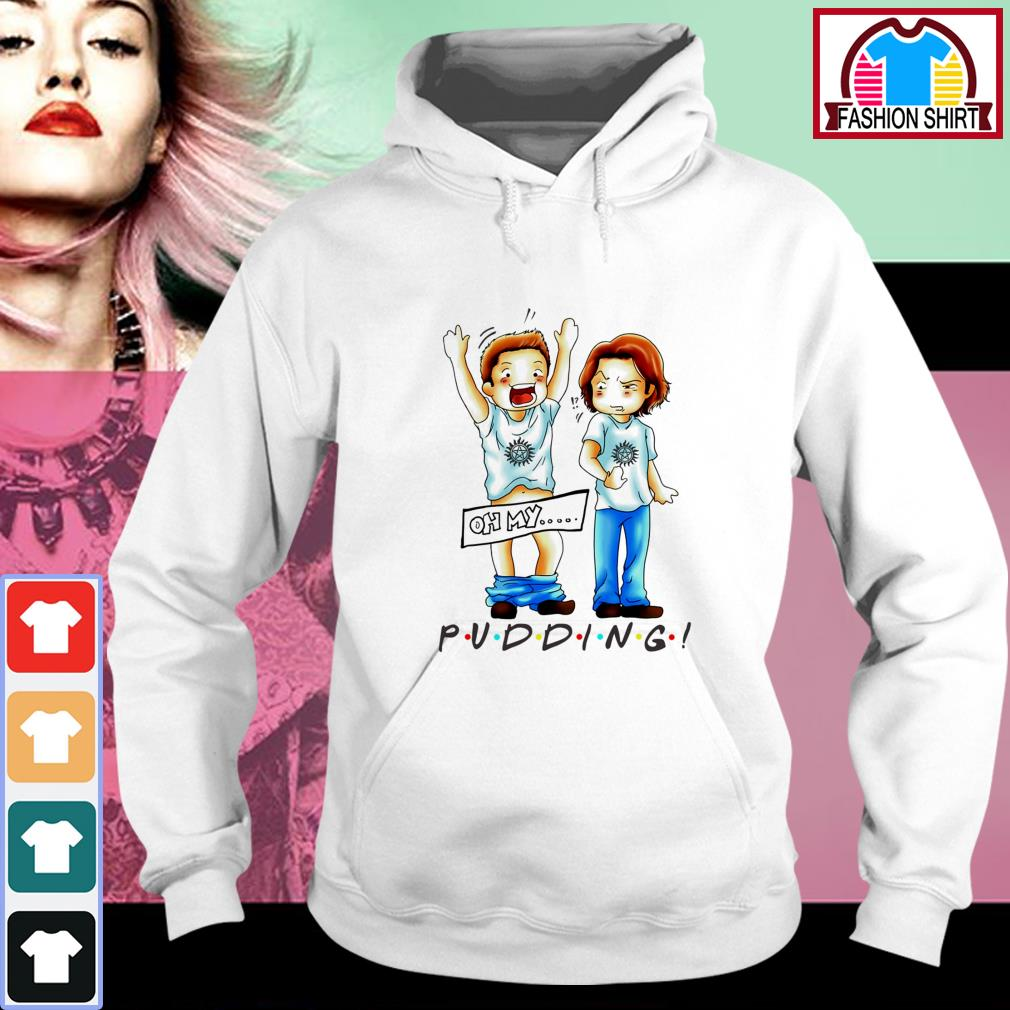 Official Oh my Pudding Supernatural shirt by tshirtat store Hoodie